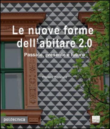 Le nuove forme dell'abitare 2.0 - Oliviero Tronconi | Rochesterscifianimecon.com