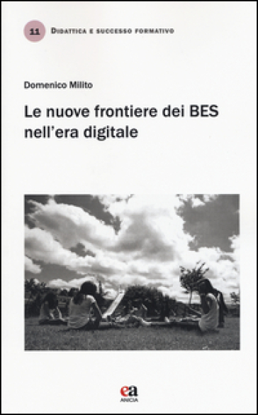 Le nuove frontiere dei BES nell'era digitale - Domenico Milito |