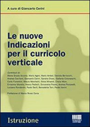 Le nuove indicazioni per il curricolo verticale - Giancarlo Cerini |