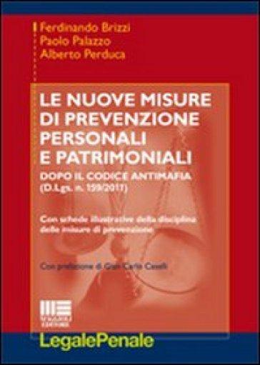 Le nuove misure di prevenzione personali e patrimoniali - Ferdinando Brizzi |