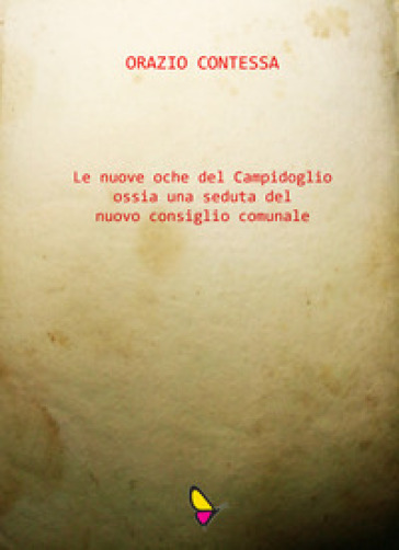 Le nuove oche del Campidoglio ossia una seduta del nuovo consiglio comunale - Orazio Contessa | Kritjur.org