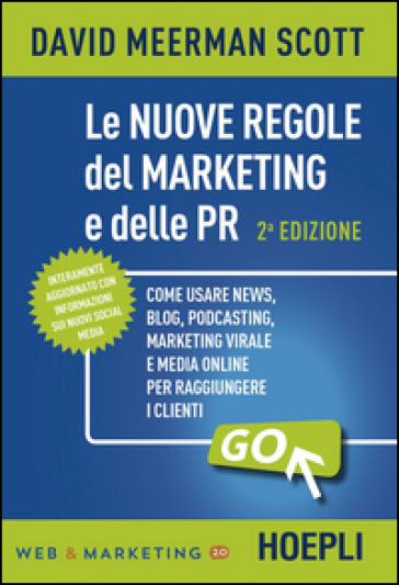 Le nuove regole del marketing e delle PR - David Meerman Scott |