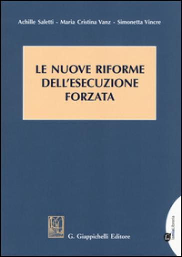 Le nuove riforme dell'esecuzione forzata - Achille Saletti | Thecosgala.com