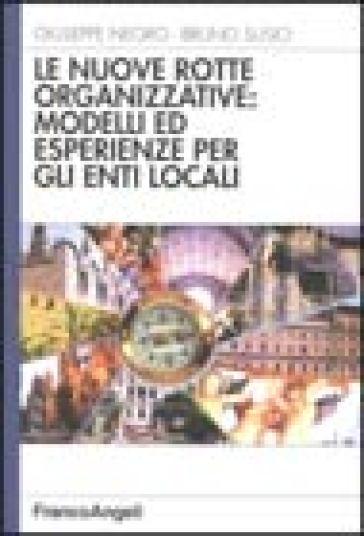 Le nuove rotte organizzative: modelli ed esperienze per gli enti locali - Giuseppe Negro   Thecosgala.com