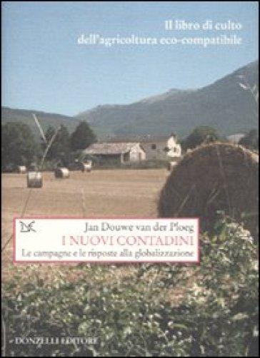 I nuovi contadini. Agricoltura sostenibile e globalizzazione - Jan Douwe van der Ploeg | Thecosgala.com