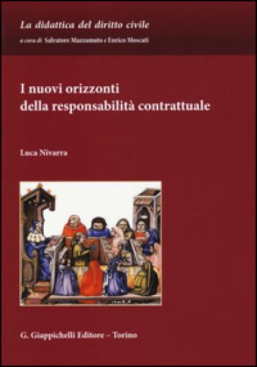 I nuovi orizzonti della responsabilità contrattuale - Luca Nivarra | Rochesterscifianimecon.com