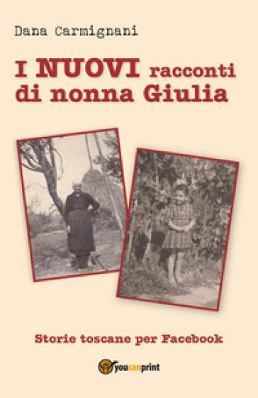 I nuovi racconti di nonna Giulia - Dana Carmignani   Rochesterscifianimecon.com