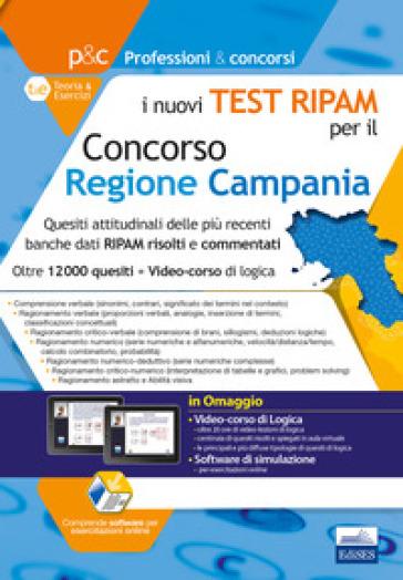 I nuovi test RIPAM per il concorso Regione Campania. Quesiti attitudinali delle più recenti banche dati RIPAM risolti e commentati. Con Software di simulazione e videocorso - Carla Iodice |