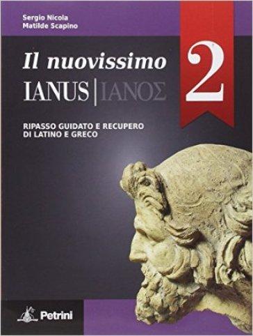 Il nuovissimo Ianus. Con Grammatica tascabile-Soluzioni. Per le Scuole superiori. 2. - Nicola |