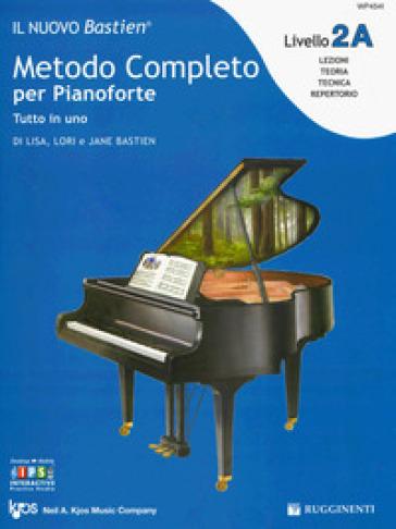 Il nuovo Bastien. Metodo completo per pianoforte. Livello 2A - Lisa Bastien  