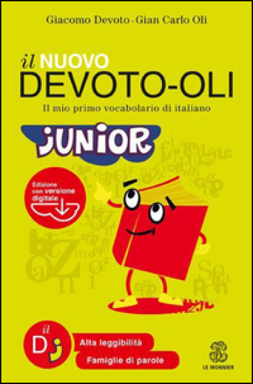 Il nuovo Devoto-Oli junior. Il mio primo vocabolario di italiano. Ediz. ad alta leggibilità. Con software - Giacomo Devoto  