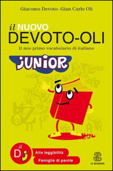 Il nuovo Devoto-Oli junior. Il mio primo vocabolario di italiano. Ediz. ad alta leggibilità - Giacomo Devoto | Ericsfund.org