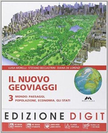 Il nuovo Geoviaggi. Con atlante. Con espansione online. Vol. 3: Mondo: paesaggi, popolazione, economia.
