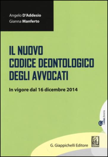 Il nuovo codice deontologico degli avvocati. In vigore dal 16 dicembre 2014 - Angelo D'Addesio   Rochesterscifianimecon.com
