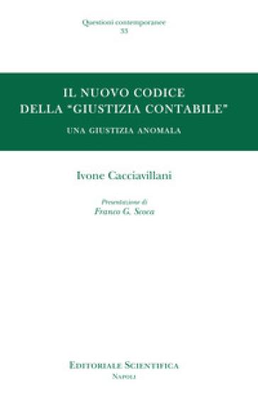 Il nuovo codice della «giustizia contabile». Una giustizia anomala - Ivone Cacciavillani |