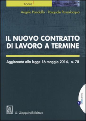 Il nuovo contratto di lavoro a termine - Angelo Pandolfo |