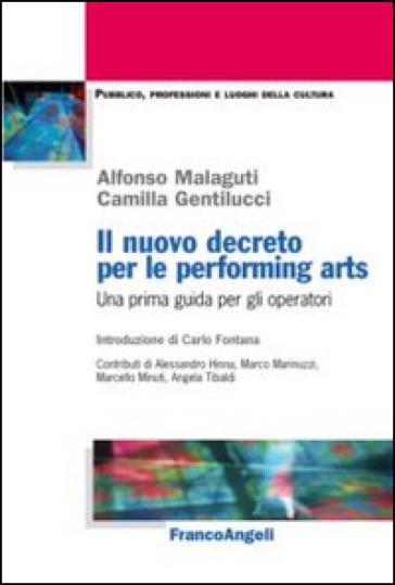 Il nuovo decreto per le performing arts. Una prima guida per gli operatori - Alfonso Malaguti |