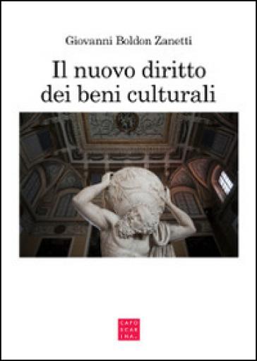 Il nuovo diritto dei beni culturali - Giovanni Boldon Zanetti | Thecosgala.com