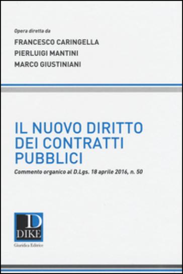 Il nuovo diritto dei contratti pubblici - Francesco Caringella |