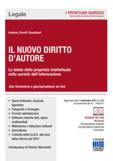 Il nuovo diritto d'autore. La tutela della proprietà intellettuale nella società dell'informazione - Andrea Sirotti Gaudenzi |