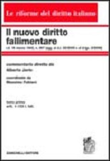 Il nuovo diritto fallimentare. 1: Art. 1-103 l. fall. - Alberto Jorio |