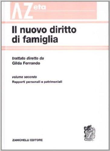 Il nuovo diritto di famiglia. 2: Rapporti personali e patrimoniali - Gilda Ferrando | Rochesterscifianimecon.com