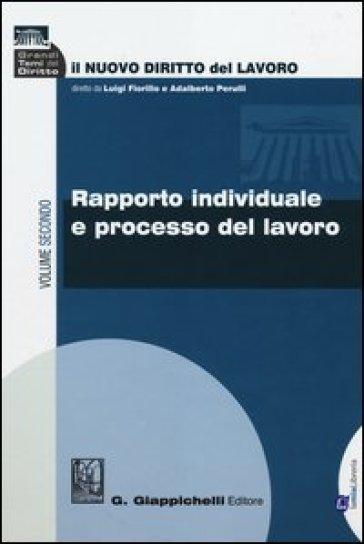 Il nuovo diritto del lavoro. 2: Rapporto individuale e processo del lavoro