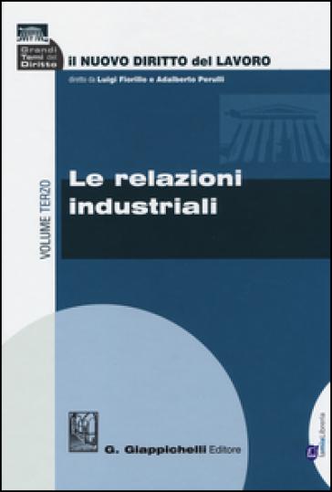 Il nuovo diritto del lavoro. 3: Le relazioni industriali