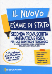 Il nuovo esame di Stato. Seconda prova scritta matematica e fisica per i Licei scientifico...