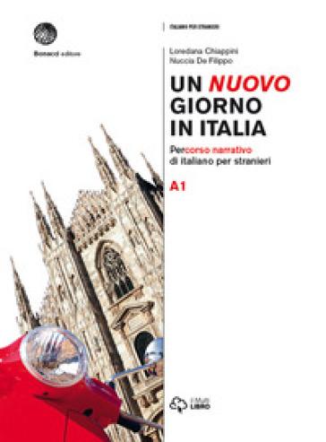 Un nuovo giorno in Italia. Percorso narrativo di italiano per stranieri. Livello A1 - Loredana Chiappini | Thecosgala.com