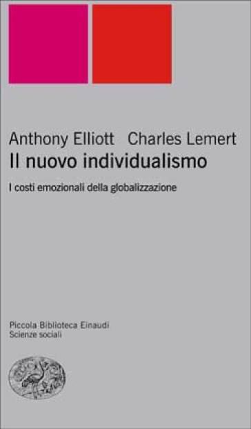 Il nuovo individualismo. I costi emozionali della globalizzazione - Anthony Elliott pdf epub