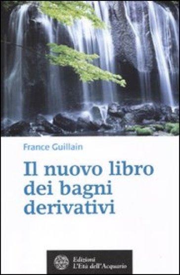 Il nuovo libro dei bagni derivativi france guillain - Bagni italiani recensioni ...