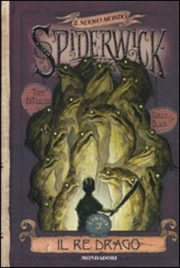 Il nuovo mondo. Spiderwick. 3.Il re drago - Tony DiTerlizzi | Rochesterscifianimecon.com