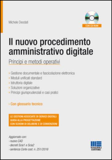 Il nuovo procedimento amministrativo digitale. Con CD-ROM - Michele Deodati |