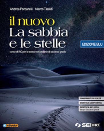Il nuovo La sabbia e le stelle. Ediz. blu. Per le Scuole superiori. Con e-book. Con espansione online - Andrea Porcarelli  