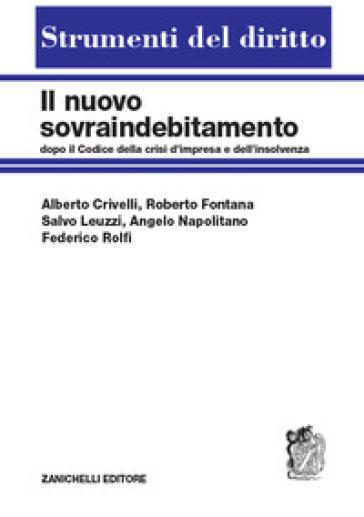 Il nuovo sovraindebitamento dopo il Codice della crisi di impresa e dell'insolvenza - Alberto Crivelli |