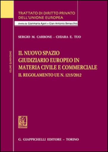 Il nuovo spazio giudiziario europeo in materia civile e commerciale - Sergio Maria Carbone | Rochesterscifianimecon.com
