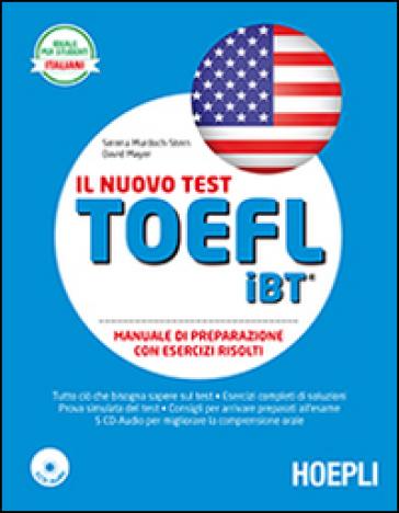 Il nuovo test TOEFL iBT. Manuale di preparazione con esercizi svolti. Con 5 CD Audio - Serena Murdoch Stern pdf epub
