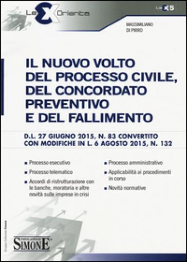 Il nuovo volto del processo civile, del concordato preventivo e del fallimento - Massimiliano Di Pirro pdf epub