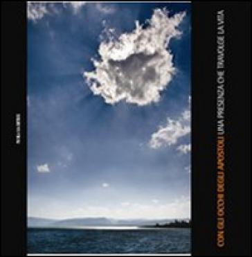 Con gli occhi degli apostoli. Una presenza che travolge la vita - J. M. García | Kritjur.org
