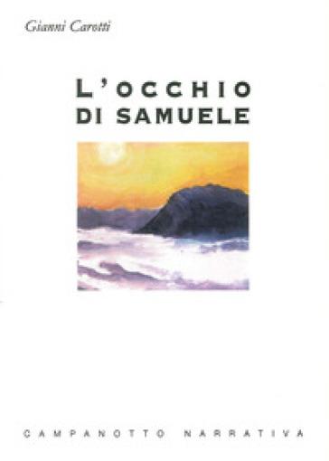 L'occhio di Samuele e altri racconti - Gianni Carotti |