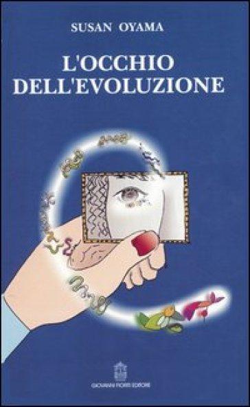 L'occhio dell'evoluzione. Una visione sistematica della divisione fra biologia e cultura - Susan Oyama | Rochesterscifianimecon.com