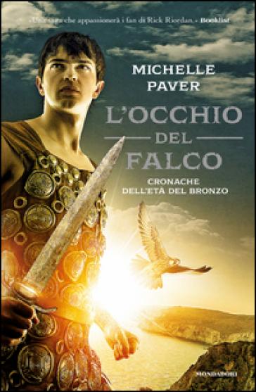 http://www.mondadoristore.it/img/occhio-falco-Cronache-Michelle-Paver/ea978880464252/BL/BL/64/NZO/?tit=L%27occhio+del+falco.+Cronache+dell%27et%C3%A0+del+bronzo.+3.&aut=Michelle+Paver