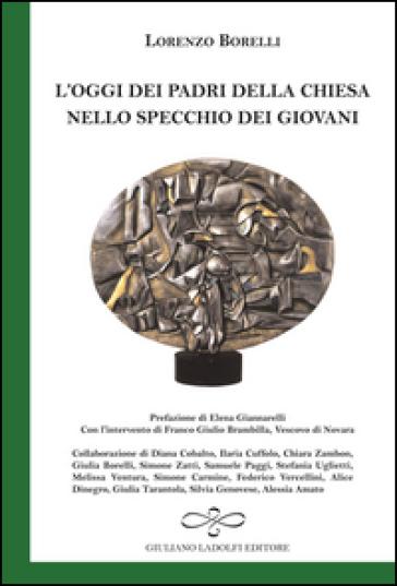 L'oggi dei padri della Chiesa nello specchio dei giovani - Lorenzo Borelli  