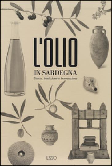 L'olio in Sardegna. Storia, tradizione e innovazione - Radwa Ashur | Thecosgala.com