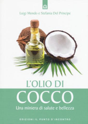 L'olio di cocco. Una miniera di salute e bellezza - Luigi Mondo | Thecosgala.com