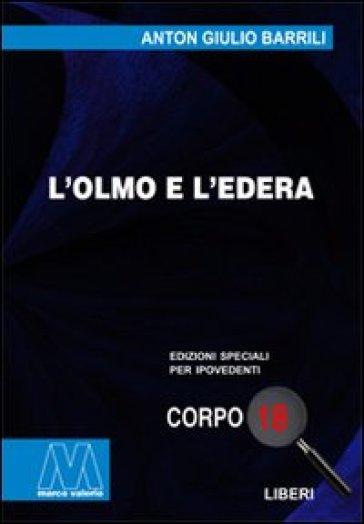 L'olmo e l'edera. Ediz. per ipovedenti - Anton Giulio Barrili | Kritjur.org