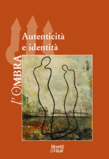 L'ombra. 11: Autenticità e identità -  pdf epub