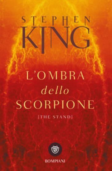 L'ombra dello scorpione (The stand) - Stephen King |
