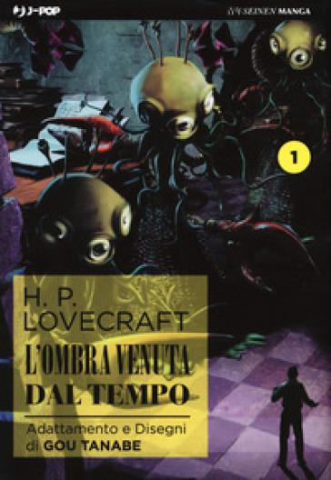 L'ombra venuta dal tempo da H. P. Lovecraft. 1. - Gou Tanabe pdf epub